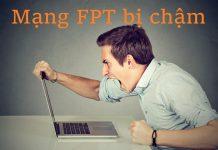 Nguyên nhân khiến mạng FPT bị chậm