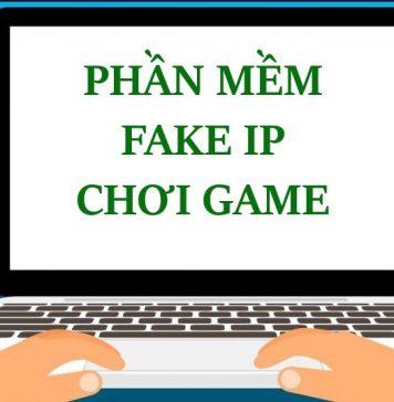 Phần mềm fake ip chơi game nước ngoài